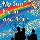 My Sun, Moon, and Stars by Janis Marek Harper (Paperback / softback, 2016)