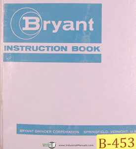Bryant Center Hole Grinder, Operators Instructions & Parts Manual 1967