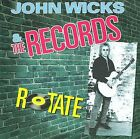 Rotate by John Wicks And The Records/John Wicks (Guitar)/The Records (CD, 2009, Collectables)