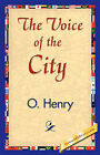 The Voice of the City by O'Henry (Paperback / softback, 2007)