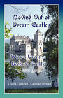 Moving Out of Dream Castles...Where Dreams Become Reality by G Publishing (Paperback / softback, 2007)