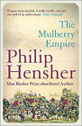 The Mulberry Empire by Philip Hensher (Paperback, 2003)