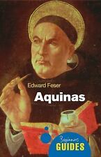Aquinas: A Beginner's Guide: By Feser, Edward