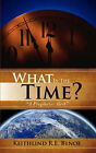 What Is the Time? by Keithlind R E Bynoe (Paperback / softback, 2007)
