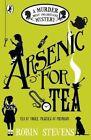 Arsenic for Tea: A Murder Most Unladylike Mystery by Robin Stevens (Paperback, 2016)