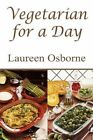 Vegetarian for a Day 9781606103272 by Laureen Osborne Paperback