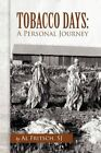 Tobacco Days a Personal Journey 9781450009027 by Al SJ Fritsch Paperback