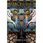 Mercy of the Sword Saint: Third Tale of the Dark Kensai by Anthony G Cirilla (Paperback / softback, 2007)