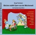 Bärchen erzählt Opern / Bärchen erzählt Opern aus der Märchenwelt von Sonja Fuhrmann (2016, Taschenbuch)