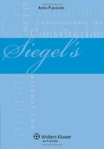 Details about Siegel's Constitutional Law: Essay & Multiple-Choice  Questions & Answers (Sie…