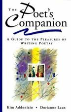 The Poet's Companion : A Guide to the Pleasures of Writing Poetry by Dorianne Laux and Kim Addonizio (1997, Paperback)