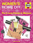 Women's Home DIY Manual: A Multi-tasker's Guide to Home DIY Including Decorating, Plumbing and Electrics by Kerrie Hanafin (Hardback, 2011)