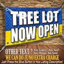 Tree Lot Now Open Custom Banner Business Sign Allmybanners