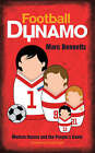Football Dynamo: Modern Russia and the People's Game by Marc Bennetts (Paperback, 2008)