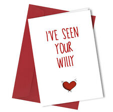 106 Ive Seen Your Willy BIRTHDAY Or VALENTINES DAY Card Funny Humour Rude