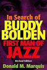 In Search of Buddy Bolden: First Man of Jazz by Donald M. Marquis (Paperback, 2005)