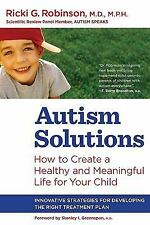 Autism Solutions: How to Create a Healthy and Meaningful Life for Your-ExLibrary