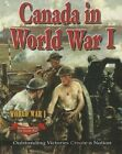 Canada in World War I: Outstanding Victories Create a Nation by Gordon Clarke (Paperback / softback, 2014)
