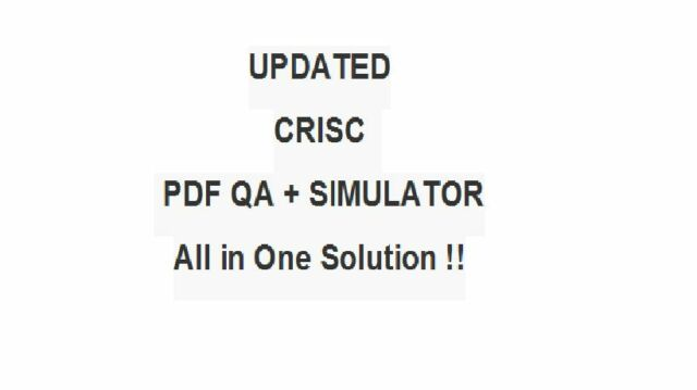 ISACA Certified in Risk and Information Systems Control CRISC Exam Test QA/&SIM