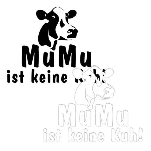 Aufkleber Wetterfest MuMu ist keine Kuh 15 oder 51cm Spaß fun Geschenk Lustig
