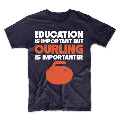 Education Is Important But Curling Is Importanter Funny T-Shirt