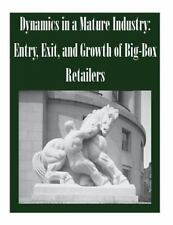 Dynamics in a Mature Industry: Entry, Exit, and Growth of Big-Box Retailers: ...