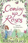 Coming Up Roses by Rachael Lucas (Paperback, 2015)