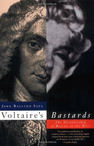 Voltaire's b*stards: The Dictatorship of Reason in the West,Jo ,.9780679748199