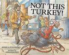 Not This Turkey! by Jessica Steinberg (Hardback, 2016)