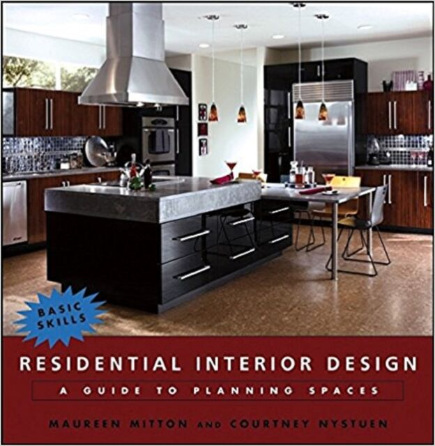 RESIDENTIAL INTERIOR DESIGN A Guide to Planning Spaces Courtney Nystuen Mitton