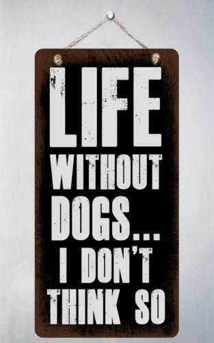 """470HS la vie sans chien je ne le pense pas en aluminium 5/""""x10/"""" Hanging Nouveauté SIGNE"""