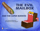 The Evil Mailbox and the Super Burrito by Garry Wagner-Robertson (Hardback, 2011)