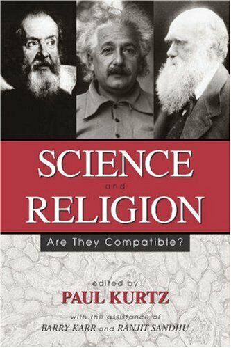 Science and Religion: Are They Compatible? by Kurtz, Paul