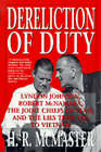 Dereliction of Duty: Johnson, McNamara, the Joint Chiefs of Staff and the Lies That Led to Vietnam by H. R. McMaster (Paperback, 1998)