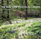The New York Botanical Garden by Todd Forrest, Gregory Long (Hardback, 2016)