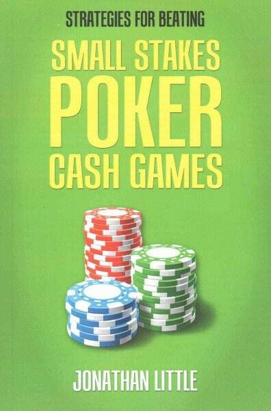 Strategies For Beating Small Stakes Poker Cash Games By Jonathan
