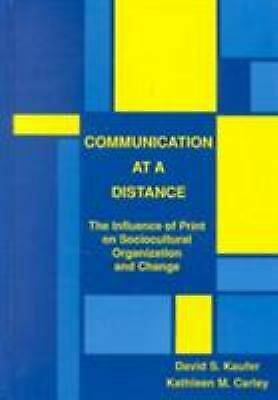 Communication at a Distance : The Influence of Print on Sociocultural Organizati