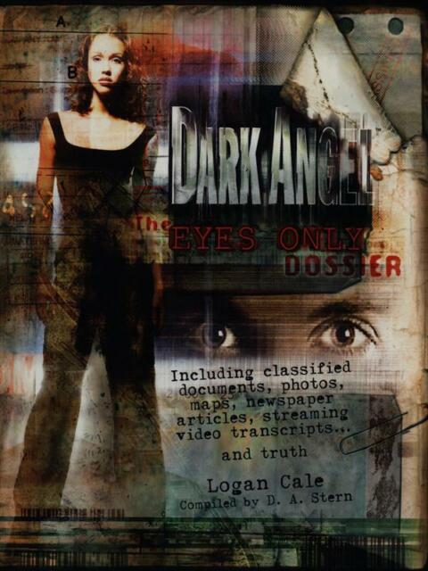 Dark Angel: The Eyes Only Dossier Cale Logan Ballantine Books 2003 Delrey