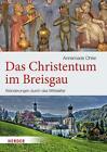 Das Christentum im Breisgau von Annemarie Ohler (2015, Gebundene Ausgabe)
