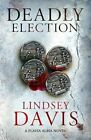 Deadly Election: Flavia Albia 3 (Falco: The New Generation) by Lindsey Davis (Paperback, 2015)