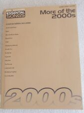 Hal Leonard Essential Songs: Essential Songs: More of The 2000s (2007, Paperback)