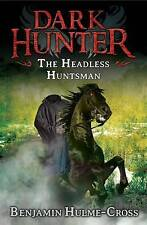 The Headless Huntsman (Dark Hunter 8),Benjamin Hulme-Cross,New Book mon000010644