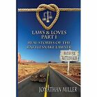 Laws & Loves  : Real Stories of the Rattlesnake Lawyer by Jonathan Miller (Paperback / softback, 2014)