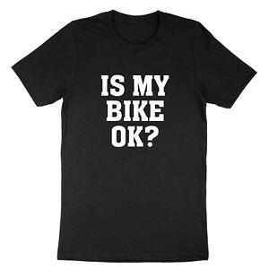 Is My Bike Ok? Unisex T-shirt Tee Shirts Gift Print Funny Cycling