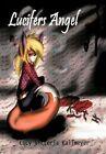 Lucifer's Angel 9781477223420 by Lucy Victoria Kallmeyer Hardback
