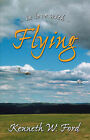 In Love with Flying by Kenneth W Ford (Paperback / softback, 2007)
