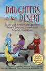 Daughters of the Desert: Stories of Remarkable Women from Christian, Jewish and Muslim Traditions by Betsy Wharton, Sarah Conover, Mary Cronk Farrell, Claire Rudolf Murphy, Meghan Nuttall Sayres (Paperback, 2005)