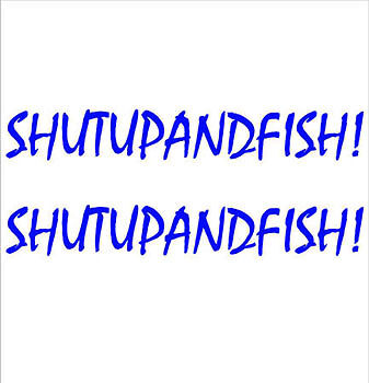 "Colour Choice /""SHUT UP AND FISH/"" PAIR OF BOAT YACHT NAMES DECAL STICKER"