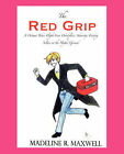 The Red Grip by Madeline R Maxwell (Paperback / softback, 2007)