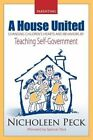 A House United: Changing Children's Hearts and Behaviors by Teaching Self Government by Nicholeen Peck (Paperback / softback, 2013)